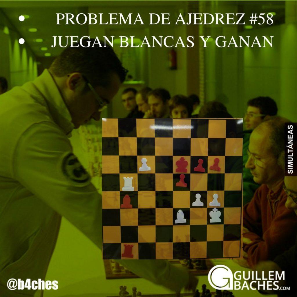 PROBLEMA DE AJEDREZ #58 JUEGAN BLANCAS Y GANAN