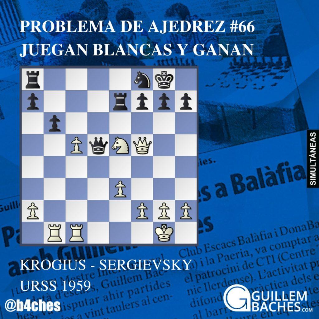 PROBLEMA DE AJEDREZ #66 JUEGAN BLANCAS Y GANAN